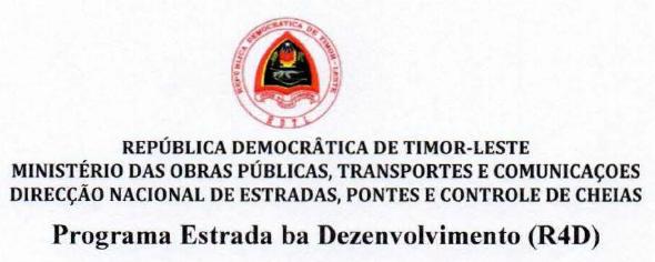 RDTL-MINISTERIO DAS OBRAS PUBLICAS, TRANSPORTES E COMUNICACOES DIRECAO NACIONAL DE ESTRADAS, PONTES E CONTROLE DE CHEIAS